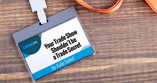 Your Trade Show Shouldn't be a Trade Secret